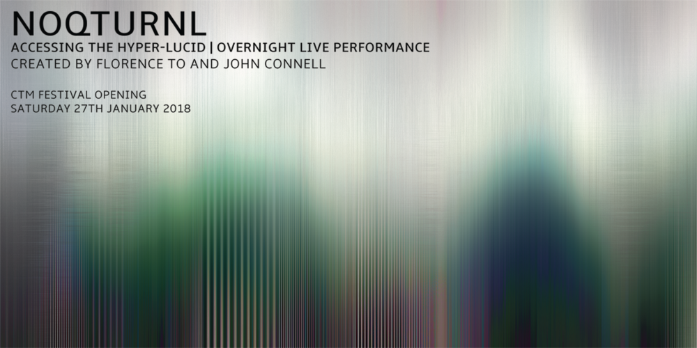 Tickets NOQTURNL by John Connell & Florence To, Transcend the Turmoil in 4DSOUND at Funkhaus Berlin in Berlin