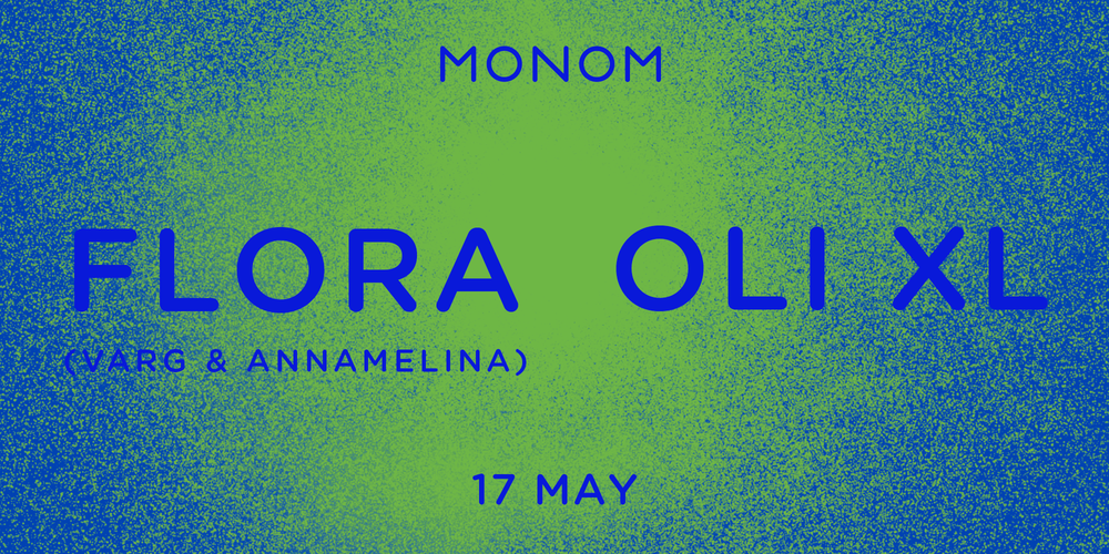 Tickets FLORA (Varg & AnnaMelina) & Oli XL live in 4DSOUND,  in Berlin